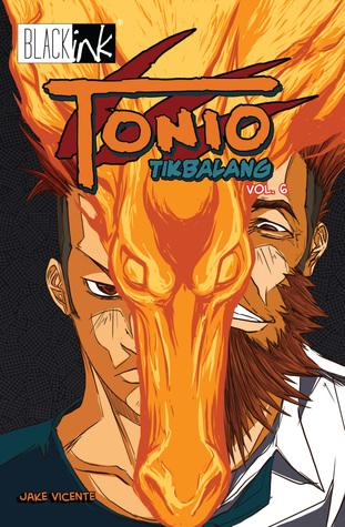 Tonio Tikbalang: Vol. 6 (Tonio Tikbalang, #6)