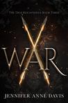 War (True Reign, #3)
