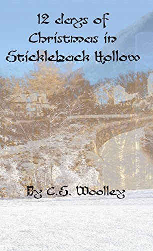 12 Days of Christmas in Stickleback Hollow (The Mysteries of Stickleback Hollow Book 26)
