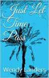 Just Let Time Pass (Dieting after She Died, #3)