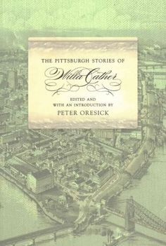The Pittsburgh Stories of Willa Cather