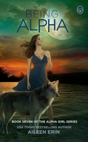 Being Alpha (Alpha Girl #7)