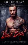 Bad Beat 1: A Bad Boy Billionaire Romance