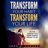 Success and Luck: Transform Your Habit, Transform Your Life