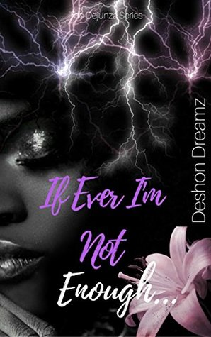 If Ever I'm Not Enough (The Dejunza Series Book 1)