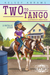 Two to Tango (Second Chance Ranch, #1)