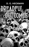 Dreadful Outcomes: The Wickesborough Chronicles