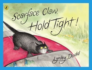 Scarface Claw, Hold Tight by Lynley Dodd