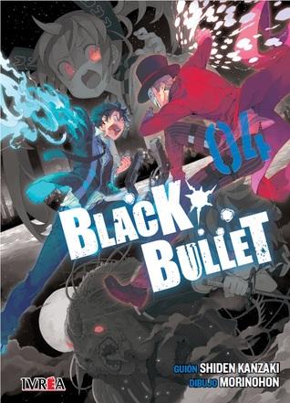Black Bullet 04 (Black bullet, #4)