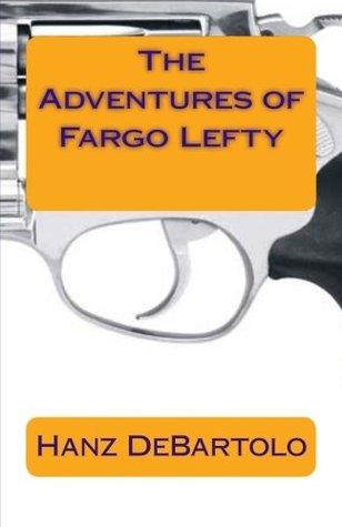 The Adventures of Fargo Lefty