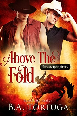 Book Review: Above the Fold (Midnight Rodeo #7) by B.A. Tortuga