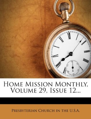 Home Mission Monthly, Volume 29, Issue 12...