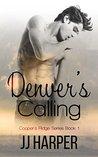Denver's Calling (Cooper's Ridge, #1)
