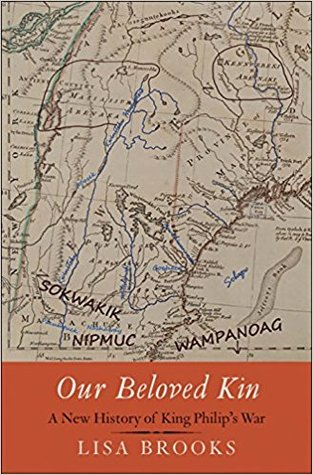 Our Beloved Kin: A New History of King Philip's War by Lisa