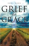 """Grief to Grace"""