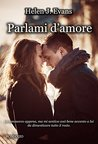Parlami d'amore by Helen J. Evans