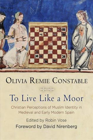 To Live Like a Moor: Christian Perceptions of Muslim Identity in Medieval and Early Modern Spain