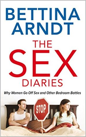 The Sex Diaries: Why Women Go off sex and other bedrom battles
