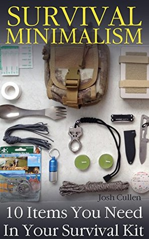 Survival Minimalism: 10 Items You Need In Your Survival Kit