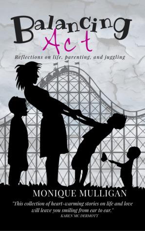 Balancing Act: Reflections of Life, Parenting & Juggling