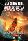 A la deriva en el mar de las Lluvias y otros relatos by Mariano Villarreal