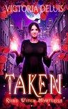 Taken (Rune Witch Mysteries Book 1)