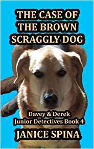 The Case of the Brown Scraggly Dog by Janice Spina