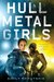 Hullmetal Girls by Emily Skrutskie