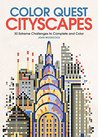 Color Quest: Cityscapes: 30 Extreme Challenges to Complete and Color