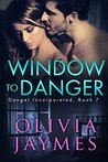 Window to Danger (Danger Incorporated Book 7)