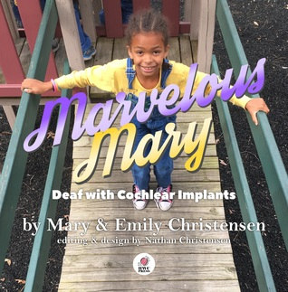 Marvelous Mary: Deaf with Cochlear Implants