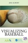 Visualizing Baseball (ASA-CRC Series on Statistical Reasoning in Science and Society)