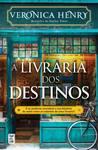 A Livraria dos Destinos by Veronica Henry