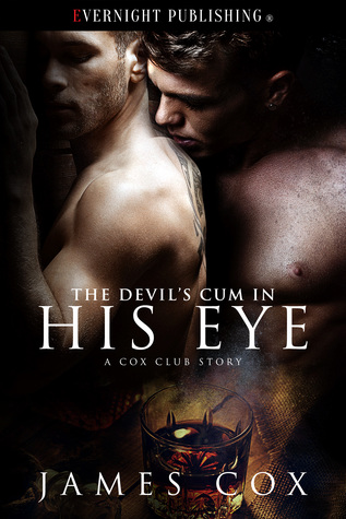 Book Review: The Devils Cum in His Eye by James Cox