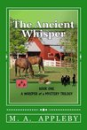 The Ancient Whisper (A Whisper of a Mystery Trilogy #1)