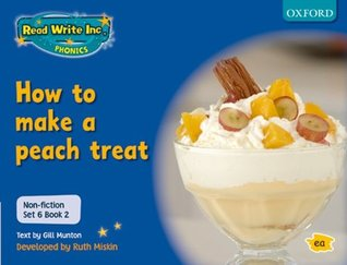 How to make a Peach Treat: Non-Fiction Set 6 Book 2