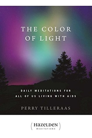 The Color of Light: Daily Meditations For All Of Us Living With Aids