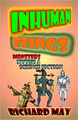 Inhuman Beings: Monsters, Myths & Science Fiction