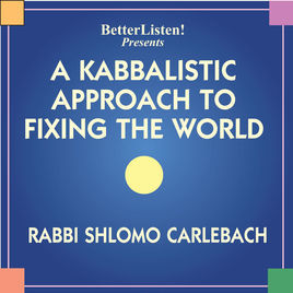 A Kabbalistic Approach to Fixing the World