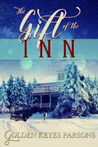 The Gift of the Inn by Golden Keyes Parsons