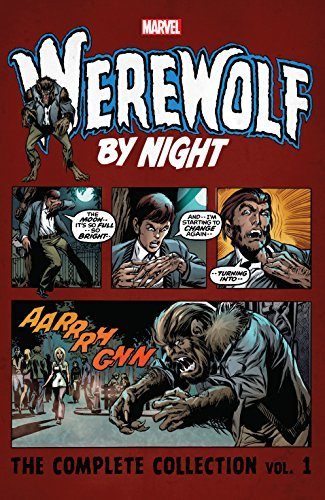Werewolf By Night: The Complete Collection, Vol. 1