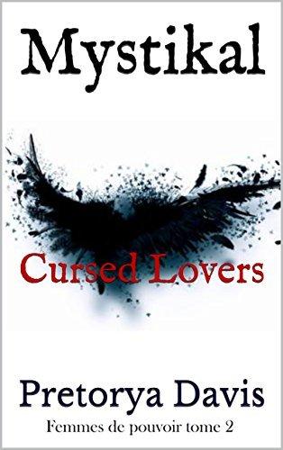 Mystikal: Cursed Lovers (Femmes de pouvoir t. 2)