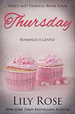 Thursday: Sweet Romance (Sweet and Timeless Book 4)