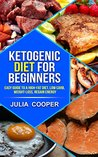 Ketogenic Diet for Beginners: Easy Guide to a High-Fat Diet, Low carb, Weight-loss, Regain Energy