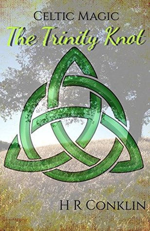 The Trinity Knot Celtic Magic 1 By Hr Conklin