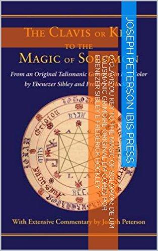 O Clavis ou Key to the Magic of Solomon: De um Talismanic Grimoire Original
