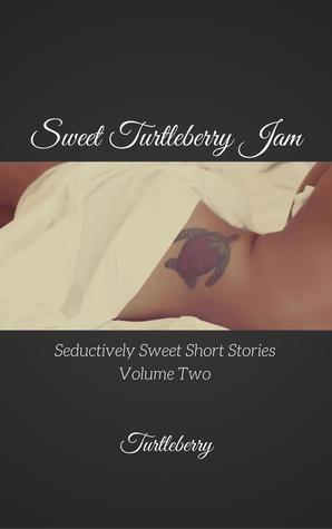Sweet Turtleberry Jam - Volume Two