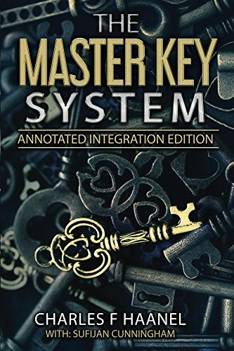 The Master Key System: By Charles F. Haanel the Original Complete and Unabridged Book Updated and Annotated into a New Paperback Workbook to show the New Mental System from the Master Key Systems
