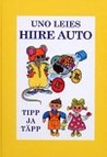 Hiire auto. Tipp ja Täpp by Uno Leies