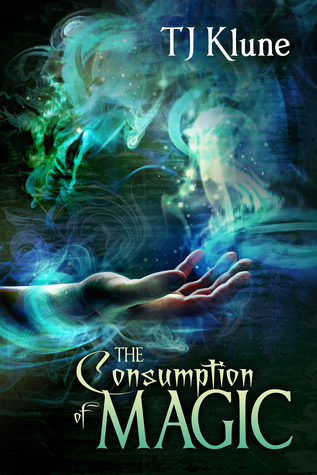 Release Day Review: The Consumption of Magic (Tales From Verania #3) by T.J. Klune